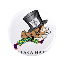 "Mad-Hatter 3.5"" Button"