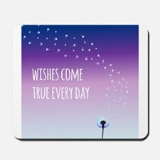Wishes come true everyday Mousepad