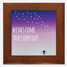 Wishes come true everyday Framed Tile