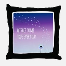 Wishes come true everyday Throw Pillow