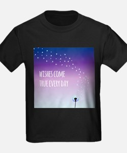 Wishes come true everyday T-Shirt