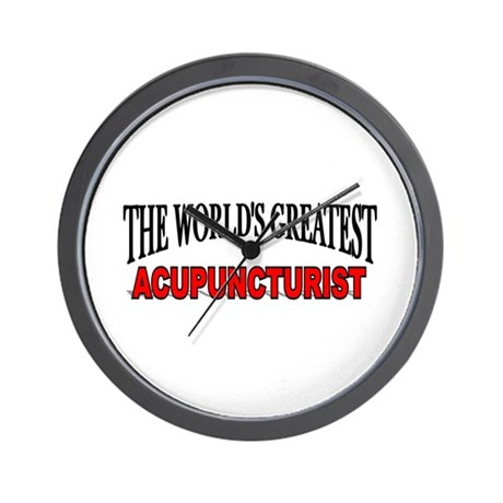 """The World's Greatest Acupuncturist"" Wall Clock"