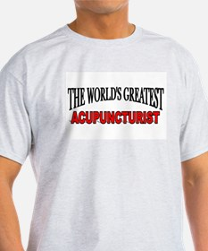 """The World's Greatest Acupuncturist"" Ash Grey T-Sh"