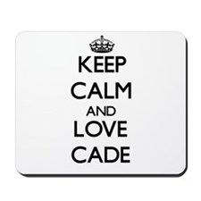Keep Calm and Love Cade Mousepad