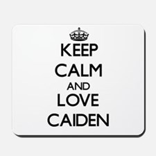 Keep Calm and Love Caiden Mousepad