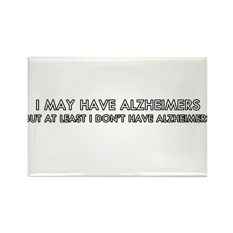 I may have alhzeimers Rectangle Magnet (10 pack)