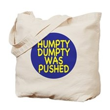 Humpty was pushed Tote Bag