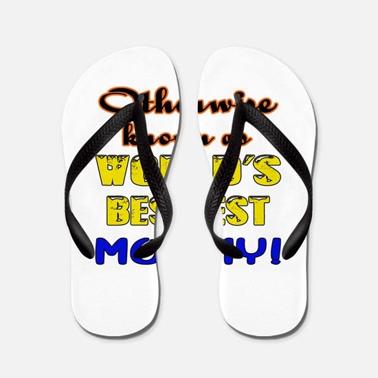 Otherwise know as World's Best-Est Momm Flip Flops