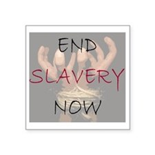 "END SLAVERY NOW Square Sticker 3"" x 3"""