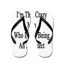 I'm That Crazy Man Who Loves Being An A Flip Flops