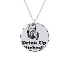 Vintage Drink Up Bitches Necklace Circle Charm