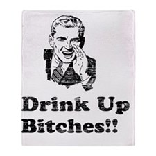 Vintage Drink Up Bitches Throw Blanket