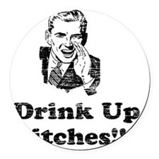 Vintage Drink Up Bitches Round Car Magnet