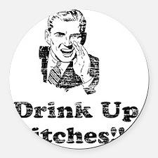 Vintage Drink Up Bitches Round Car Magnet