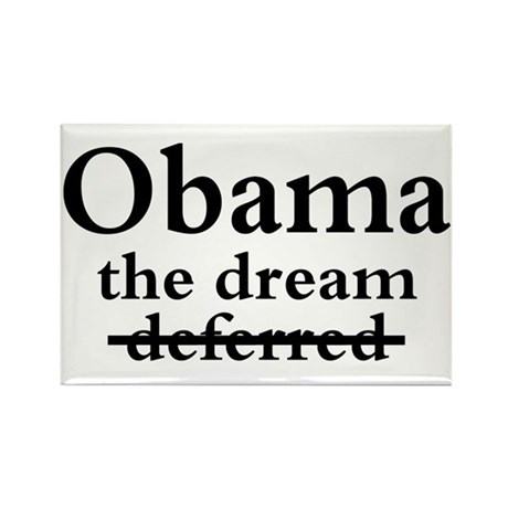 Obama: The Dream Not Deferred Rectangle Magnet