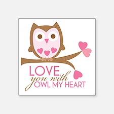 "owlmyheart copy Square Sticker 3"" x 3"""