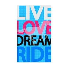 livelovedream-ride-23x35_print Decal
