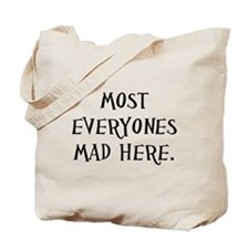 everyones mad novelty Tote Bag