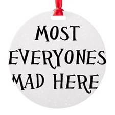 everyones mad novelty Ornament