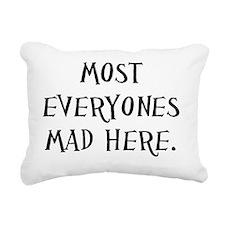 everyones mad Rectangular Canvas Pillow