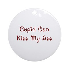 Cupid Can Kiss My Ass Ornament (Round)