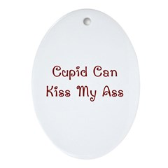 Cupid Can Kiss My Ass Oval Ornament