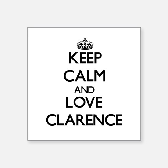 Keep Calm and Love Clarence Sticker