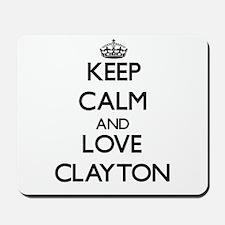 Keep Calm and Love Clayton Mousepad