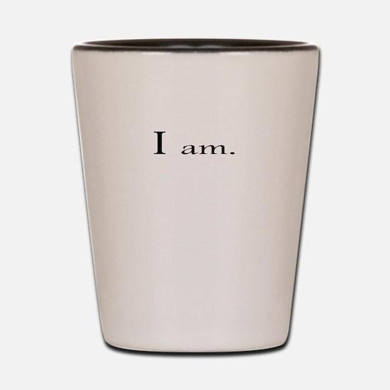 I am up Shot Glass