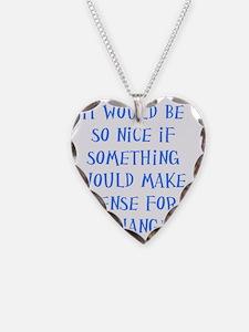 make sense Necklace