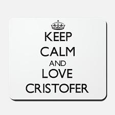 Keep Calm and Love Cristofer Mousepad