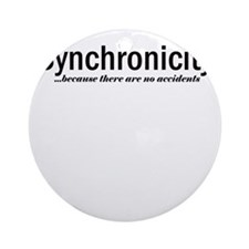 Synchronicity no accidents up Round Ornament