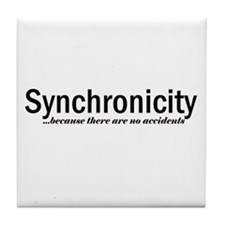 Synchronicity no accidents Tile Coaster