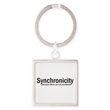 Synchronicity no accidents Square Keychain