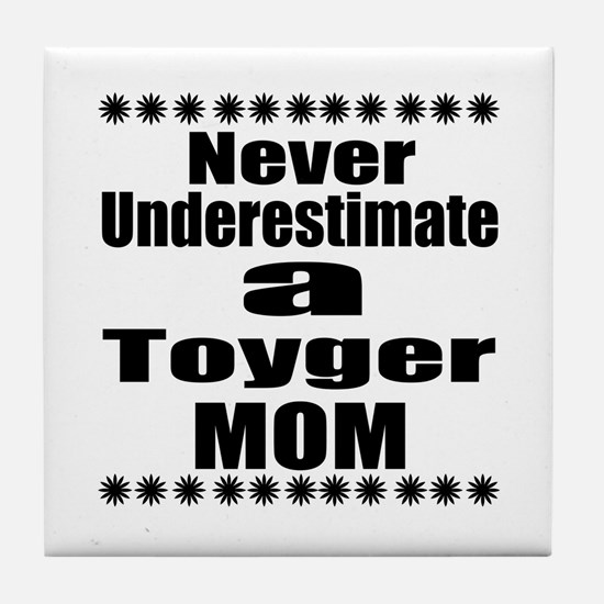 Never Underestimate toyger Cat Mom Tile Coaster