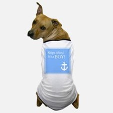 Ships Ahoy its a Boy Dog T-Shirt