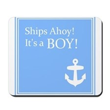Ships Ahoy its a Boy Mousepad
