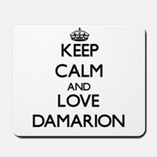 Keep Calm and Love Damarion Mousepad