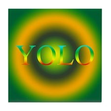 YOLO YOU ONLY LIVE ONCE Tile Coaster