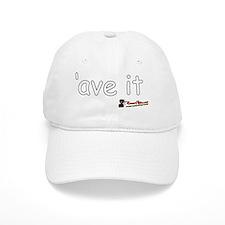 ave it Baseball Cap