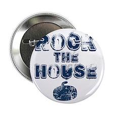 """RockTheHouseBlue 2.25"""" Button"""
