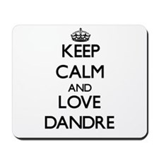Keep Calm and Love Dandre Mousepad