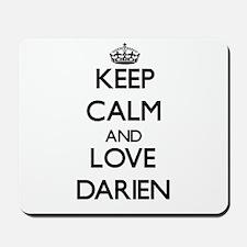 Keep Calm and Love Darien Mousepad