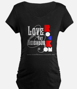 Love Thy Neighbor Maternity T-Shirt