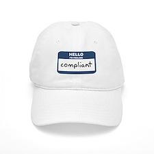 Feeling compliant Baseball Cap