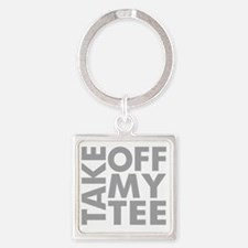 take-off-my-tee Square Keychain