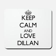 Keep Calm and Love Dillan Mousepad