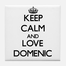 Keep Calm and Love Domenic Tile Coaster