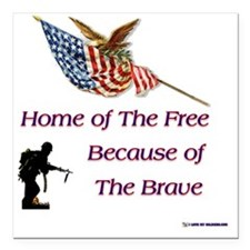 "home_of_the_free_because Square Car Magnet 3"" x 3"""