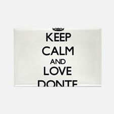 Keep Calm and Love Donte Magnets